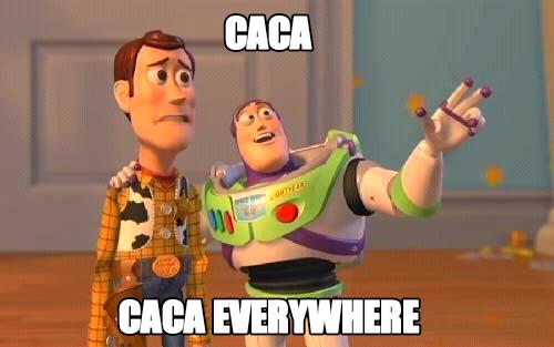 caca everywhere