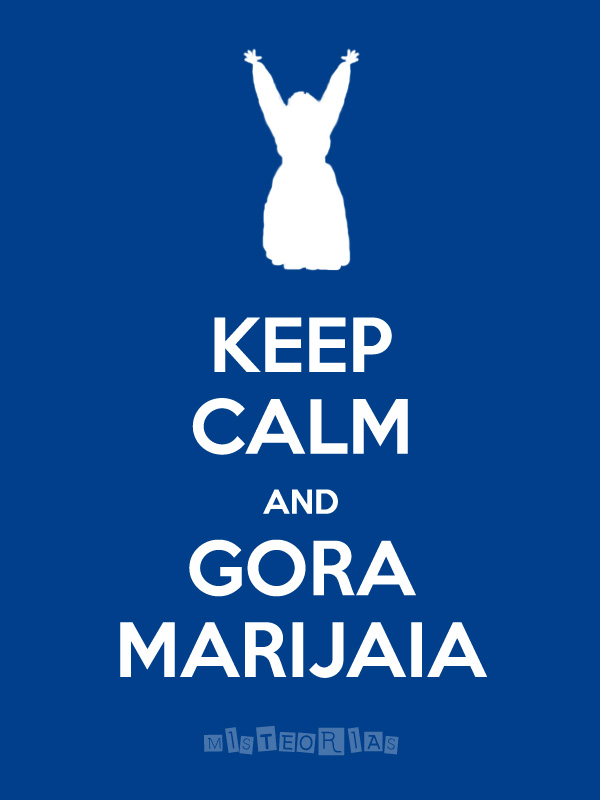 KEEP CALM and GORA MARIJAIA - Aste Nagusia 2013 (Misteorias)
